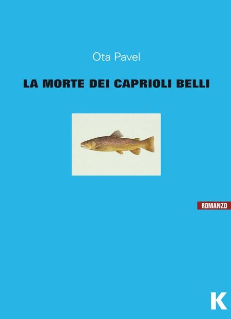 La morte dei caprioli belli - Ota Pavel