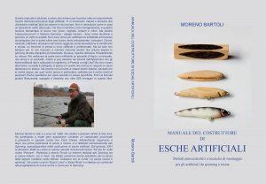 Copertina del Manuale del costruttore di Esche Artificiali di Moreno Bartoli